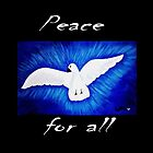 Peace For All  by WhiteDove Studio kj gordon
