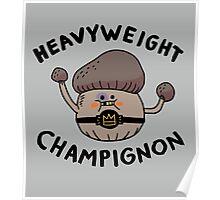 Heavyweight Champignon Poster