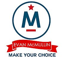 Evan McMullin -  Make your Choice Photographic Print