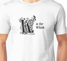 W is for.. Unisex T-Shirt