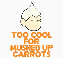 Steven Universe - Too Cool For Mushed Up Carrots Unisex T-Shirt