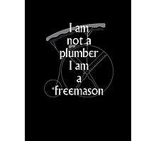 I am not a plumber... Photographic Print