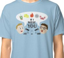 If I Were You Classic T-Shirt