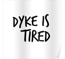 Dyke is Tired- Kate Mckinnon  Poster