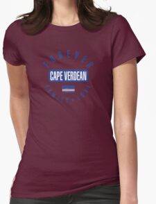 Forever Cape Verdean Family and Love Womens Fitted T-Shirt