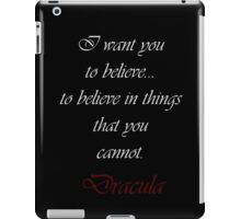 I Want You To Believe In Things That You Cannot iPad Case/Skin