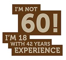 I'm not 60.... by artpolitic
