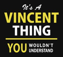 It's A VINCENT thing, you wouldn't understand !! by satro