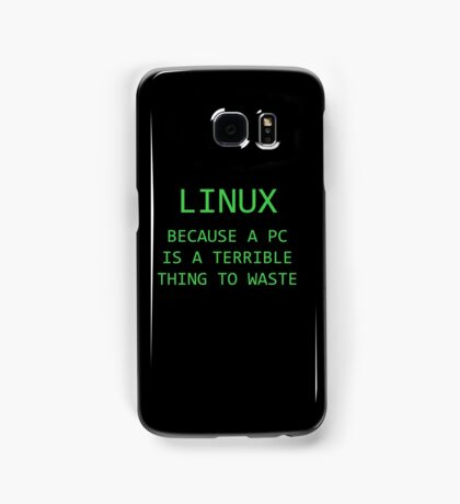 Linux - Because a PC is a terrible thing to waste.  Samsung Galaxy Case/Skin