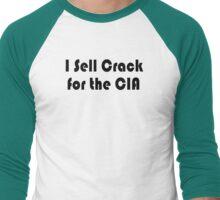 I Sell Crack for the CIA Men's Baseball ¾ T-Shirt