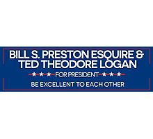 BILL & TED FOR PRESIDENT  Photographic Print