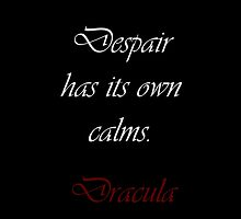 Despair Has Its Own Calms by Amantine