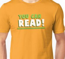 You Can Read! Unisex T-Shirt