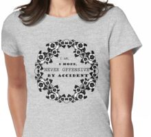Offensive by accident - Funny Girl Quote Womens Fitted T-Shirt