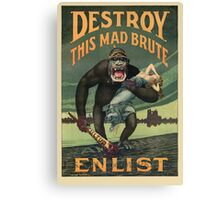 Destroy This Mad Brute - WWI Army Recruiting  Canvas Print