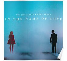 In The Name Of Love Martin Garrix  Poster