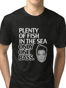 Plenty of Fish in the Sea. Only One Bass.  Tri-blend T-Shirt