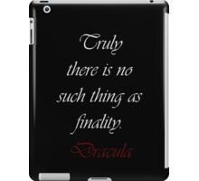 No Such Thing As Finality iPad Case/Skin