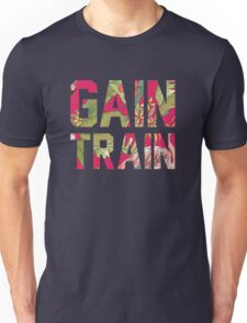 Gain Train - Workout Tee Unisex T-Shirt