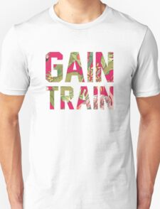 Gain Train - Workout Tee Unisex T-Shirt
