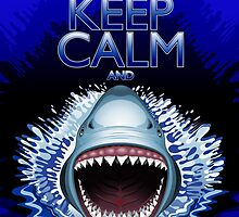 Keep Calm and...Shark Jaws Attack! by BluedarkArt
