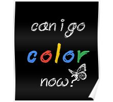 can I go COLOR now? Coloring Book tshirt Adult Children Poster