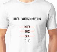 Im Still Waiting For My Turn Unisex T-Shirt