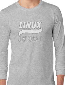 Linux - Just Sudo it Long Sleeve T-Shirt