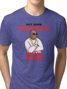 "Birdman ""Put Some Respeck on My Name Tri-blend T-Shirt"