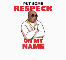 "Birdman ""Put Some Respeck on My Name Unisex T-Shirt"