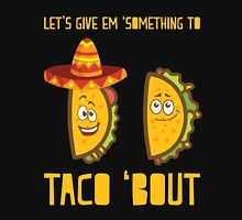 lets give them something to Taco About T Shirts Women's Fitted Scoop T-Shirt