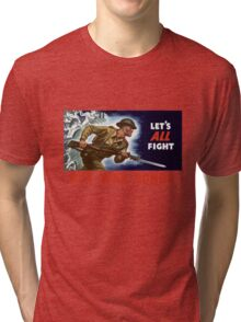 Let's all fight! Buy War Bonds -- WWII Tri-blend T-Shirt