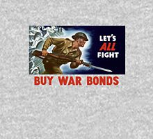 Let's all fight! Buy War Bonds -- WWII Unisex T-Shirt