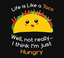 Life is like a taco I think i just hungry Taco T Shirt Women's Fitted Scoop T-Shirt