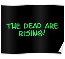 The Dead Are Rising! Poster
