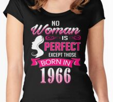 Perfect Women Born in 1966 - 50th birthday gifts for her Women's Fitted Scoop T-Shirt