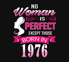 Perfect Women Born in 1976 - 40th birthday gifts Womens Fitted T-Shirt