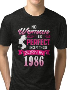 Perfect Women Born in 1986 - 30th birthday gifts Tri-blend T-Shirt