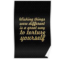 Wishing things were different... Inspirational Quote Poster