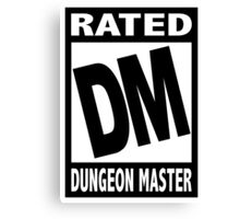 Rated DM for Dungeon Master Canvas Print