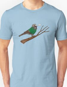 Annoyed IL Birds: The Sparrow Unisex T-Shirt