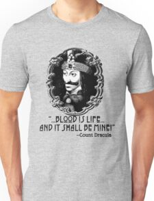 Dracula Quote Blood Is Life Unisex T-Shirt