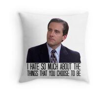 I Hate So Much About the Things That You Choose to Be Throw Pillow