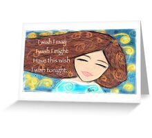 Make my wish come true Greeting Card
