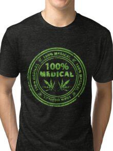 100% Medical Marijuana Stamp Tri-blend T-Shirt