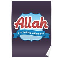 Allah, I am nothing without you Poster