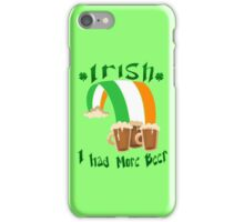 Irish I Had More Beer iPhone Case/Skin