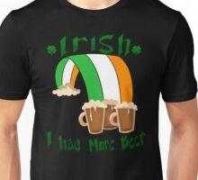 Irish I Had More Beer Unisex T-Shirt