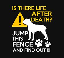 cane corso - is there life after death jump this fence and find out t-shirts Unisex T-Shirt