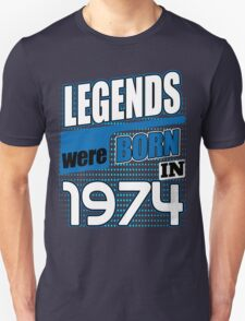 Legends were born in 1974 Unisex T-Shirt